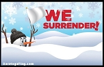 Winter Snowman Flag: WE SURRENDER